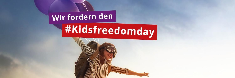 Wir fordern den #kidsfreedomday